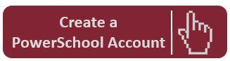 Create a PowerSchool Account Button