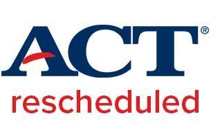 ACT Rescheduled / SAT Canceled